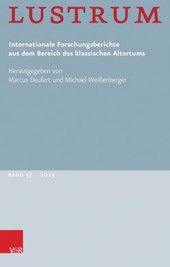 Lustrum Band 57 – 2015 von Deufert,  Marcus, Gärtner,  Ursula, Skinner,  Marilyn B., Weissenberger,  Michael