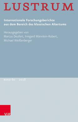 Lustrum Band 60 – 2018 von Deufert,  Marcus, Kißel,  Walter, Männlein-Robert,  Irmgard, Weissenberger,  Michael