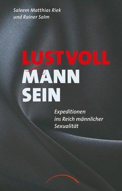 Lustvoll Mann sein von Riek,  Saleem Matthias, Salm,  Rainer