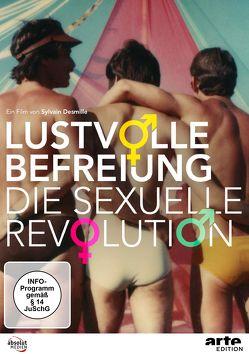 Lustvolle Befreiung – DIE SEXUELLE REVOLUTION von Desmille,  Sylvain