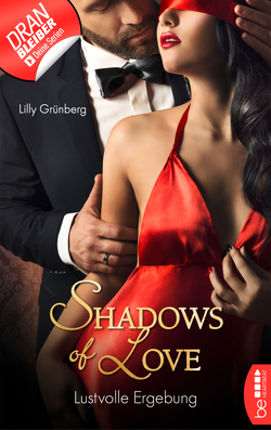 Lustvolle Ergebung – Shadows of Love von Grünberg,  Lilly