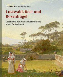 Lustwald, Beet und Rosenhügel von Wimmer,  Clemens Alexander