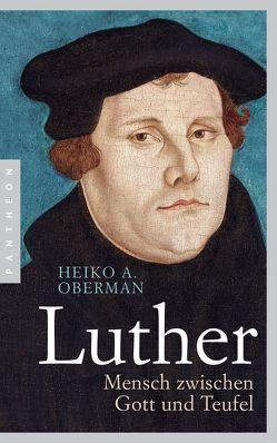 Luther von Oberman,  Heiko A.