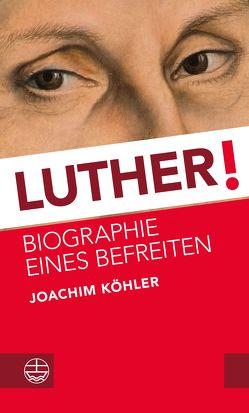 Luther! von Koehler,  Joachim