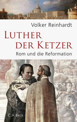 Luther, der Ketzer von Reinhardt,  Volker