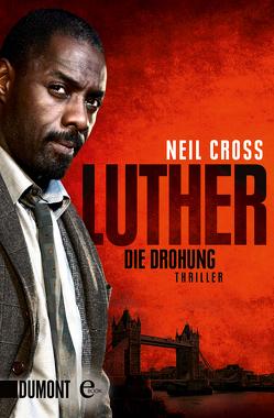 Luther. Die Drohung von Cross,  Neil, Herbert,  Marion