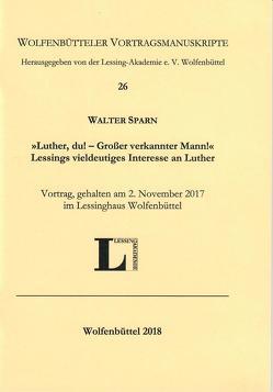 """""""Luther, du! – Großer verkannter Mann!"""" von Sparn,  Walter"""