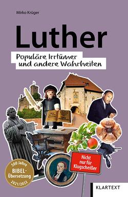 Luther für Klugscheißer von Krüger,  Mirko