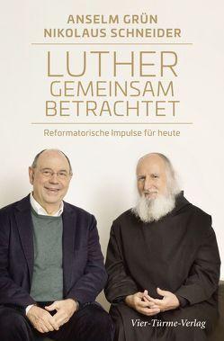 Luther gemeinsam betrachtet von Bauerochse,  Lothar, Grün,  Anselm, Hofmeister,  Klaus, Schneider,  Nikolaus