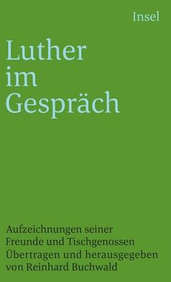Luther im Gespräch von Buchwald,  Reinhard