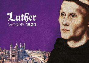 Luther in Worms 1521 von Boennen,  Gerold, Diekamp,  Busso, Gallé,  Volker, Mückain,  Olaf, Oelschläger,  Ulrich, Reuter,  Fritz, Storf-Felden,  Maria