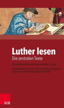Luther lesen von Jung,  Martin H.