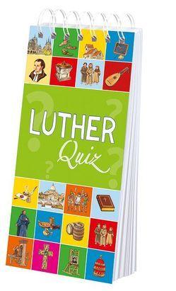 Luther-Quiz von Rohrbeck,  Manfred, Steinhöfel,  Dietlind, Zeidler,  Eva