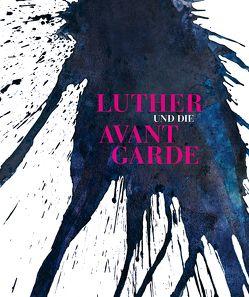Luther und die Avantgarde von Smerling,  Walter
