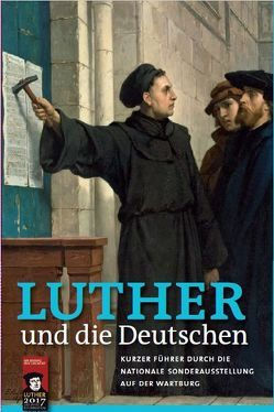 Luther und die Deutschen von Wirtschaftsbetriebe Wartburg GmbH