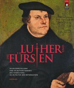 Luther und die Fürsten von Syndram,  Dirk, Wagner,  Iris Yvonne, Wirth,  Yvonne