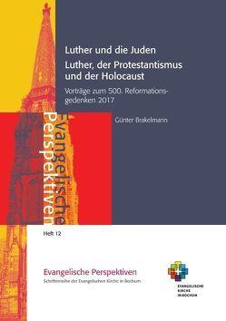 Luther und die Juden; Luther, der Protestantismus und der Holocaust von Brakelmann,  Günter