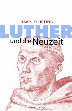 Luther und die Neuzeit von Klueting,  Harm