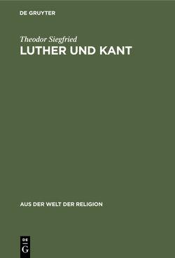 Luther und Kant von Siegfried,  Theodor