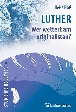 Luther – Wer wettert am originellsten? von Plaß,  Heike
