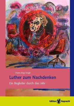Luther zum Nachdenken von Luther,  Martin, Voigt,  Hans-Jörg, Voigt,  Marie-Luise