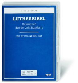 Lutherbibel. Revisionen des 20. Jahrhunderts von Luther,  Martin