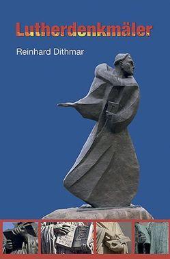 Lutherdenkmäler von Dithmar,  Reinhard