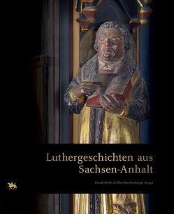Luthergeschichten aus Sachsen-Anhalt von Meller,  Harald, Reichenberger,  Alfred