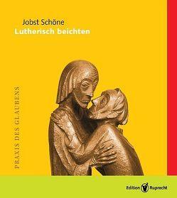 Lutherisch beichten (Einzelheft) von Schöne,  Jobst