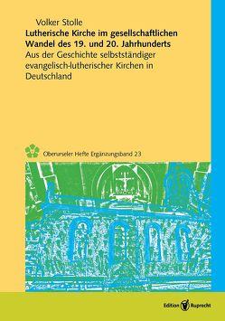 Lutherische Kirche im gesellschaftlichen Wandel des 19. und 20. Jahrhunderts von Stolle,  Volker