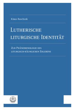 Lutherische liturgische Identität von Raschzok,  Klaus