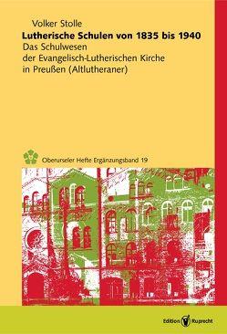 Lutherische Schulen von 1835 bis 1940 von Stolle,  Volker