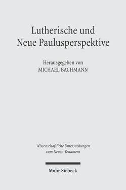 Lutherische und Neue Paulusperspektive von Bachmann,  Michael, Woyke,  Johannes