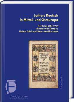 Luthers Deutsch in Mittel- und Osteuropa von Ganslmayer,  Christine, Glück,  Helmut, Solms,  Hans Joachim