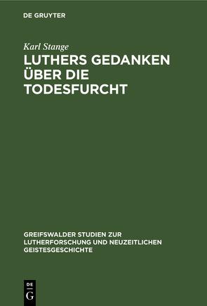 Luthers Gedanken über die Todesfurcht von Stange,  Karl