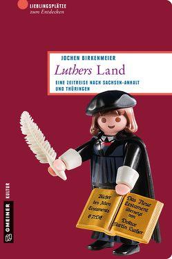 Luthers Land von Birkenmeier,  Jochen