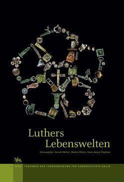 Luthers Lebenswelten von Meller,  Harald, Rhein,  Stefan, Stephan,  Hans G