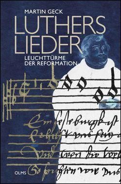 Luthers Lieder – Leuchttürme der Reformation von Geck,  Martin