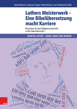 Luthers Meisterwerk – Eine Bibelübersetzung macht Karriere von Käbisch,  David, Palkowitsch,  Jens, Träger,  Johannes, Witten,  Ulrike