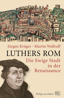 Luthers Rom von Krüger,  Jürgen, Wallraff,  Martin