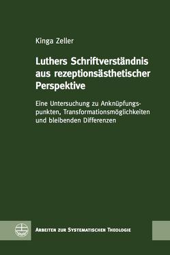 Luthers Schriftverständnis aus rezeptionsästhetischer Perspektive von Zeller,  Kinga