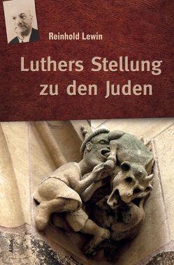 Luthers Stellung zu den Juden von Krampitz,  Karsten, Lewin,  Reinhold