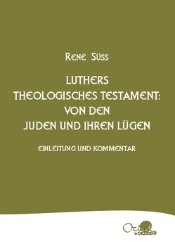 Luthers theologisches Testament von Kragt,  Remko, Pangritz,  Andreas, Süss,  René
