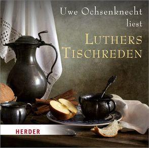 Luthers Tischreden von Luther,  Martin, Ochsenknecht,  Uwe