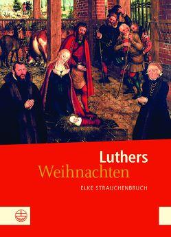 Luthers Weihnachten von Strauchenbruch,  Elke