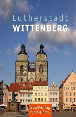 Lutherstadt Wittenberg von Joestel,  Volkmar
