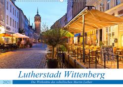 Lutherstadt Wittenberg – Die Wirkstätte des rebellischen Martin Luther (Wandkalender 2021 DIN A2 quer) von boeTtchEr,  U