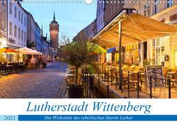 Lutherstadt Wittenberg – Die Wirkstätte des rebellischen Martin Luther (Wandkalender 2021 DIN A3 quer) von boeTtchEr,  U