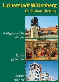 Lutherstadt Wittenberg – Ein Stadtspaziergang von Rößing,  Heidrun