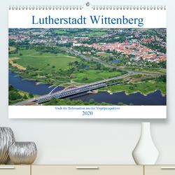 Lutherstadt Wittenberg – Stadt der Reformation aus der Vogelperspektive (Premium, hochwertiger DIN A2 Wandkalender 2020, Kunstdruck in Hochglanz) von Hagen,  Mario